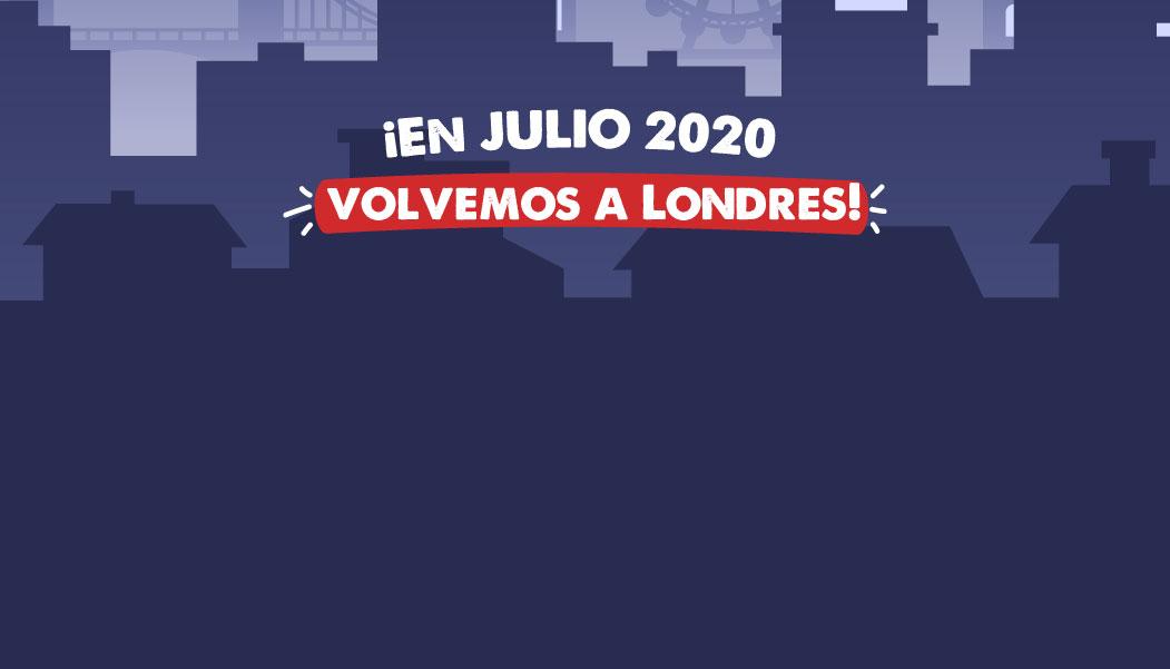 EN JULIO 2020 VOLVEMOS A LONDRES